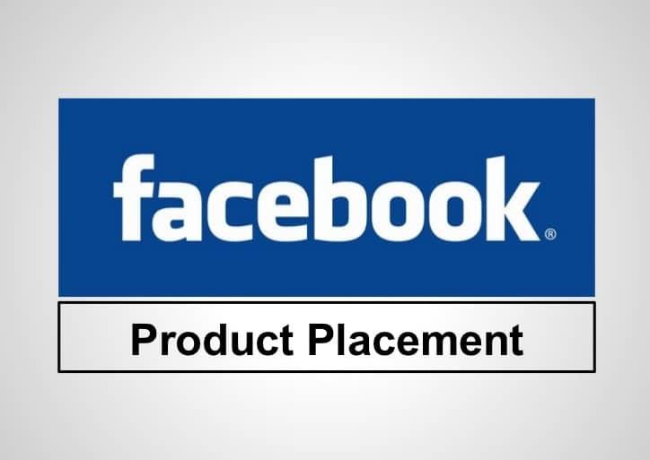 Le placement de produit sur Facebook : un secteur d'avenir